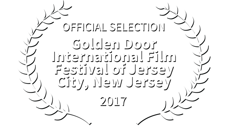 OFFICIAL SELECTION - Golden Door International Film Festival of Jersey City New Jersey - 2017 copy